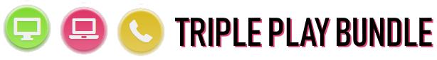 Triple Play Bundle
